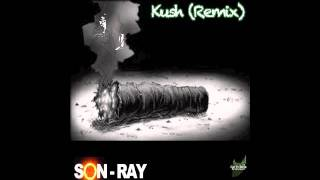 Son-Ray - Kush (Remix)