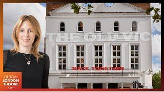 Kate Varah, Executive Director at The Old Vic announces 2021 season