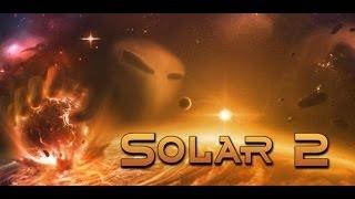 Обзор Solar 2 [Симулятор Вселенной или сотворения мира]