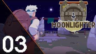 MoonLighter #03 - No i ten tego... słychać mnie... Nie :(