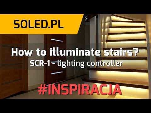 How to illuminate your stairs - SCR-1 Intelligent stair lighting controller