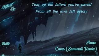 HAUX - CAVES (SAMURAII REMIX) lyrics