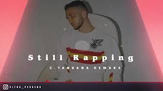 Still Rapping - C. TANGANA - Avida Dollars - Beat REMAKE