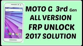 MOTO G 3rd Gen FRP UNLOCK SOLUTION 2017