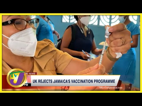 UK Rejects Jamaica's Vaccination Programme | TVJ News