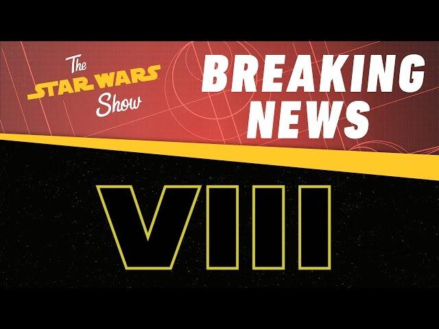 Star Wars Episode VIII Title Revealed! | The Star Wars Show
