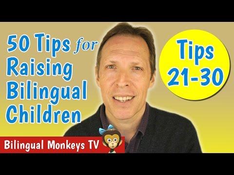 50 Tips for Raising Bilingual Children: Tips 21-30