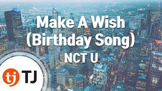 Download lagu [TJ노래방] Make A Wish - NCT U / TJ Karaoke