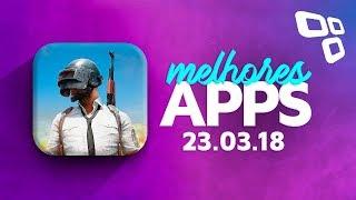 Melhores Apps da Semana (23/03/2018) - TecMundo