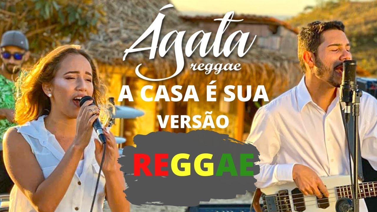 A casa é sua / Ágata Reggae Ft. Emily Alcântara (Versão Reggae)