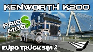 Euro Truck Simulator 2 - Kenworth K200 | Paid Mods? |