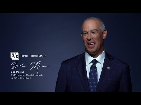 Capital Markets with Bob Marcus at Fifth Third Bank