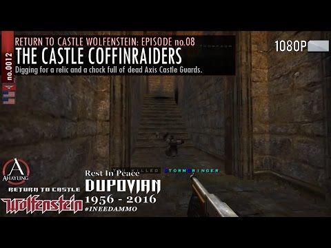 RTCW Episode 08: The Castle Raiders [R.I.P Dupovian]
