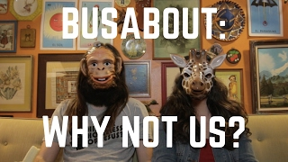 Our Busabout audition video (Spoiler alert: We didn