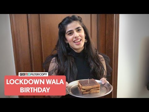 FilterCopy | Lockdown Wala Birthday | Ft. Alisha Chopra, Paromita Chatterjee And Shagun Kazania