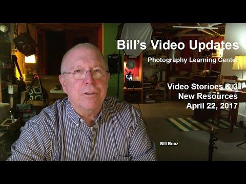 Bill's Video Update:   Video Stories & 3 New Resources