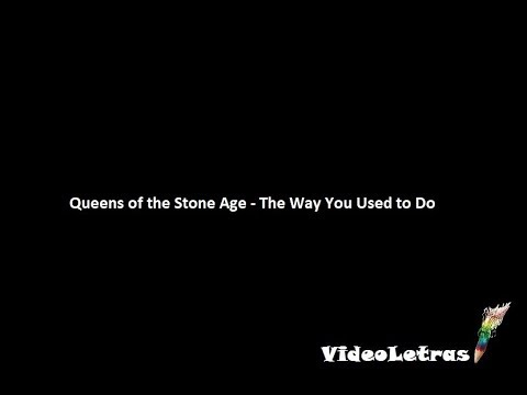 Queens of the stone age - the way you used to do subtitulado al español + Letra