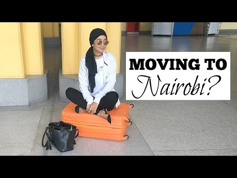 AM I MOVING TO NAIROBI, KENYA | 2017