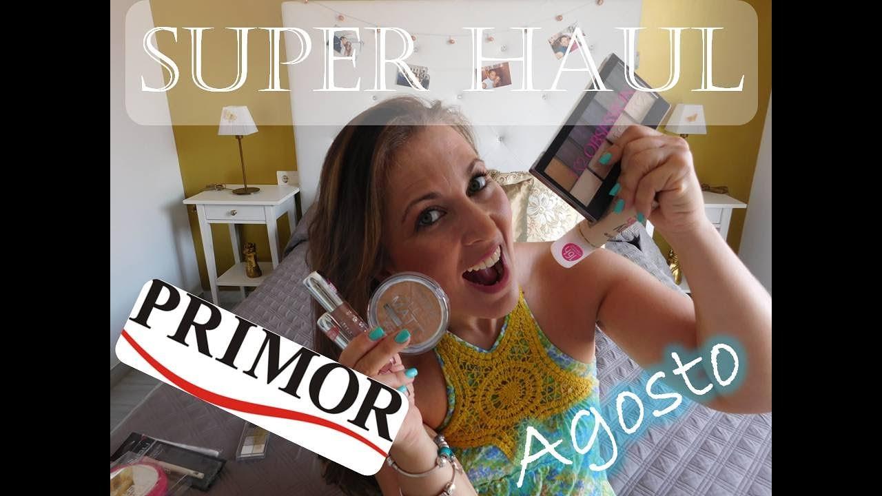 SUPER HAUL PRIMOR AGOSTO + MAQUILLAJE + PRODUCTOS LOW COST ...