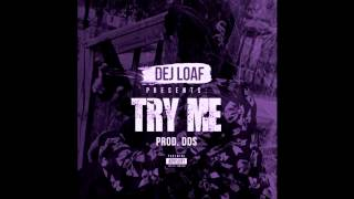 Dej Loaf - Try Me (Chopped Not Slopped)