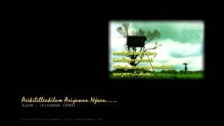 Arikilillenkilum ariyunnu njaan......from Iniyennum [Album]