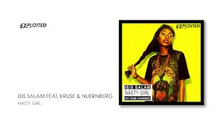 Isis Salam Feat. Kruse & Nuernberg - Nasty Girl | Exploited