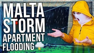 MALTA STORM APARTMENT FLOODING (ALMOST DIED XD)