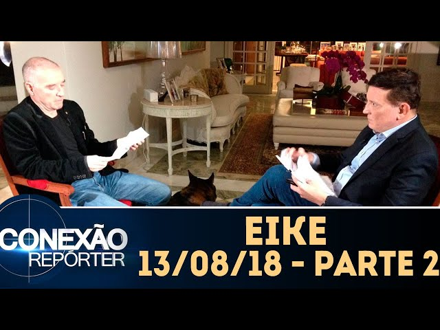 Eike - Parte 2 | Conexão Repórter (13/08/18)