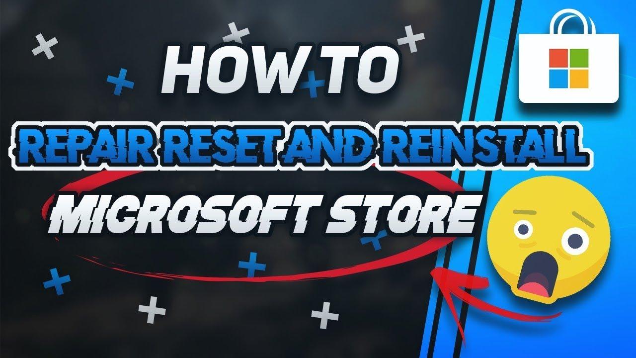 How To Reset Repair Reinstall Windows 10 Store 2020