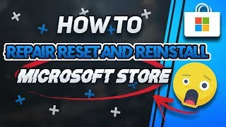 How To Reset, Repair & Reinstall Windows 10 Store [2020]