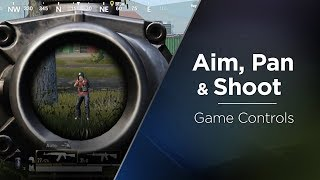 Aim, Pan and Shoot - Game Controls