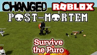 Changed Roblox POST-MORTEM (Survive The Puro)