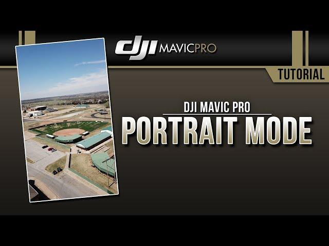 DJI Mavic Pro / Portrait Mode (Tutorial)