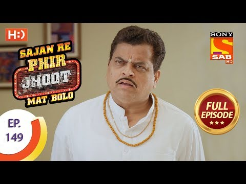 Sajan Re Phir Jhoot Mat Bolo - Ep 149 - Full Episode - 19th December,2017