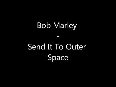 Bob Marley - Send It To Outer Space (Techno Remix)