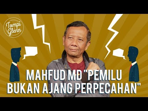 """Tompi & Glenn - Apa Kabar Mahfud MD?: Mahfud MD, """"Pemilu Bukan Ajang Perpecahan"""" (Part 3)"""
