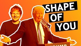 Donald Trump Singing Shape of You (AUTOTUNED)