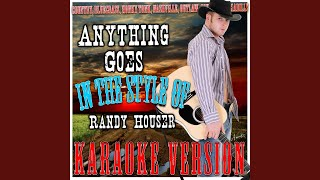 Anything Goes (In the Style of Randy Houser) (Karaoke Version)