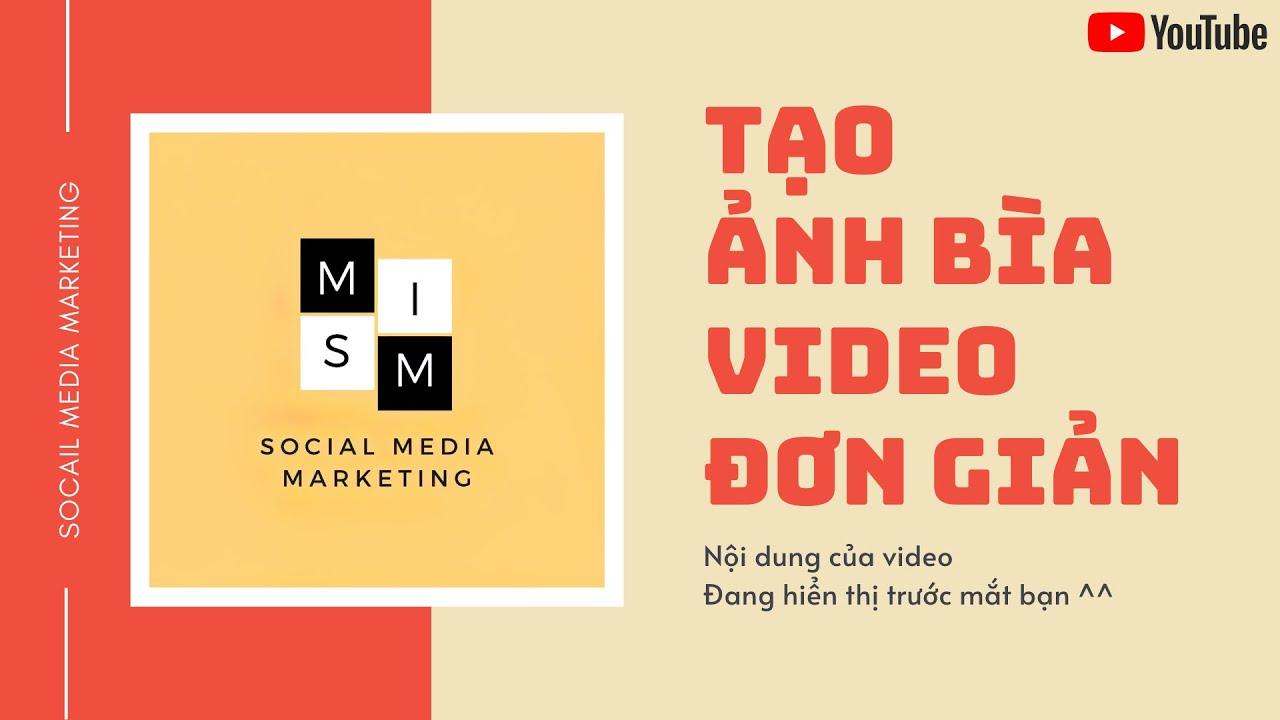 Tạo Ảnh Bìa Video Thu Hút Người Xem Click Cao║ Social Media Marketing