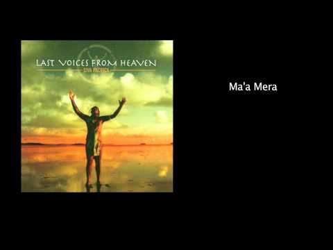 Ma'a Mera - Last Voices From Heaven