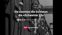 Radio Retro – Sie nannten die Soldaten die «Schweizer SS»