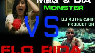 Meg&Dia Monster VS Flo Rida DJ MotherShip Remix