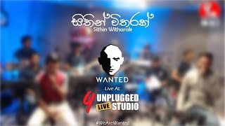 Sithin Witharak Live Cover by Wanted at Y Unplugged Live Studio
