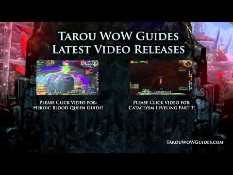 9/16: Heroic Blood Queen & Cata Part 3 Released! | Tarou WoW Guides