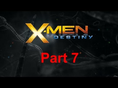 Lets Play X-MEN Destiny [No Commentary] Part 7 - Technical Difficulties Ahoy!