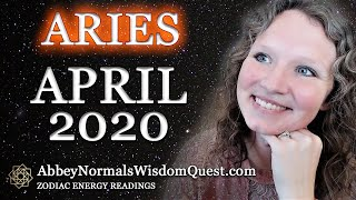 ARIES April 2020 🔥 Zodiac Energy Readings by Abbey Normal