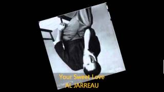 Al Jarreau - YOUR SWEET LOVE