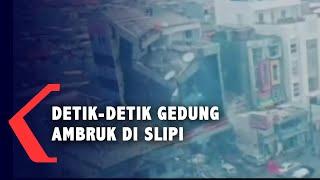 [FULL] CCTV Detik-detik Gedung Ambruk di Slipi, Jakarta Barat