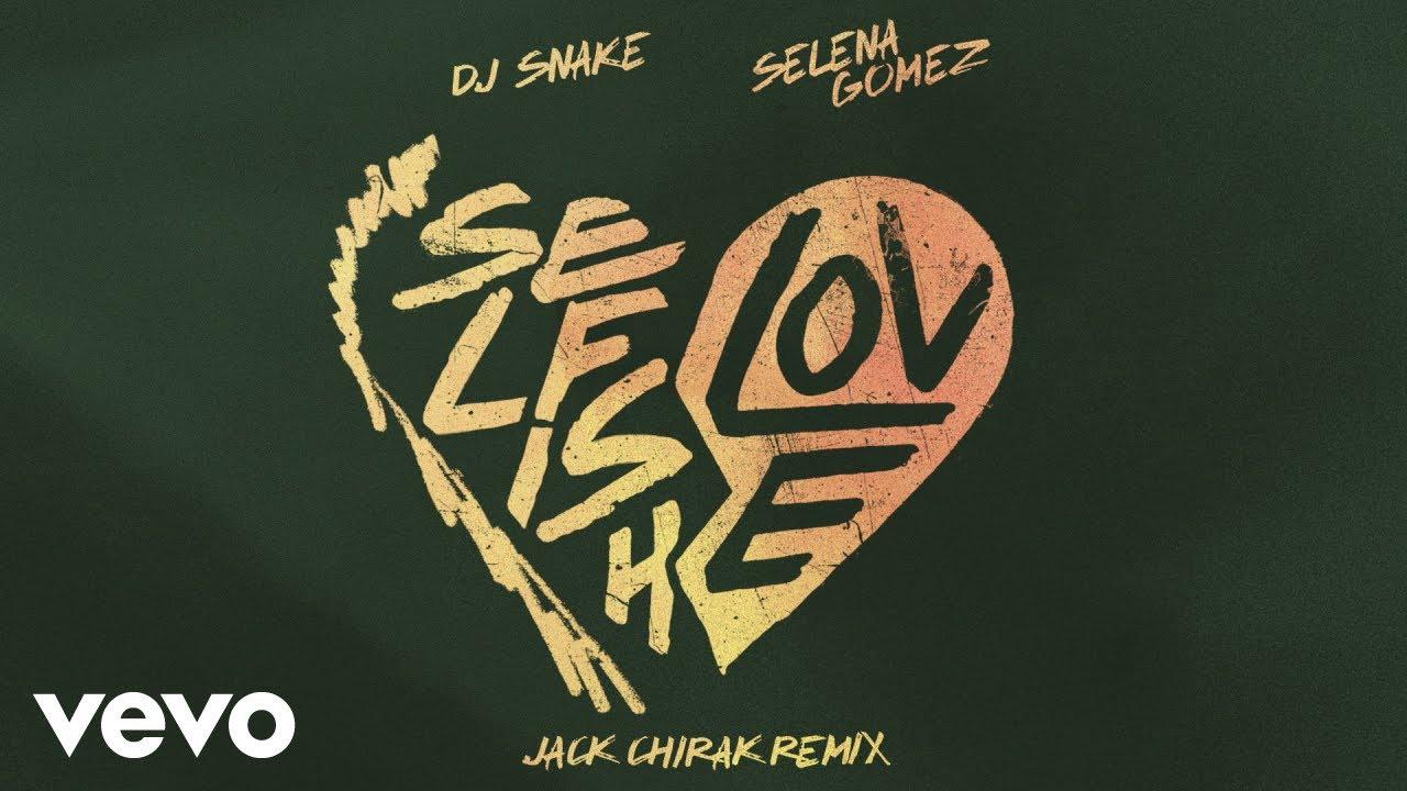 DJ Snake, Selena Gomez - Selfish Love (Jack Chirak Remix) (Official Audio)