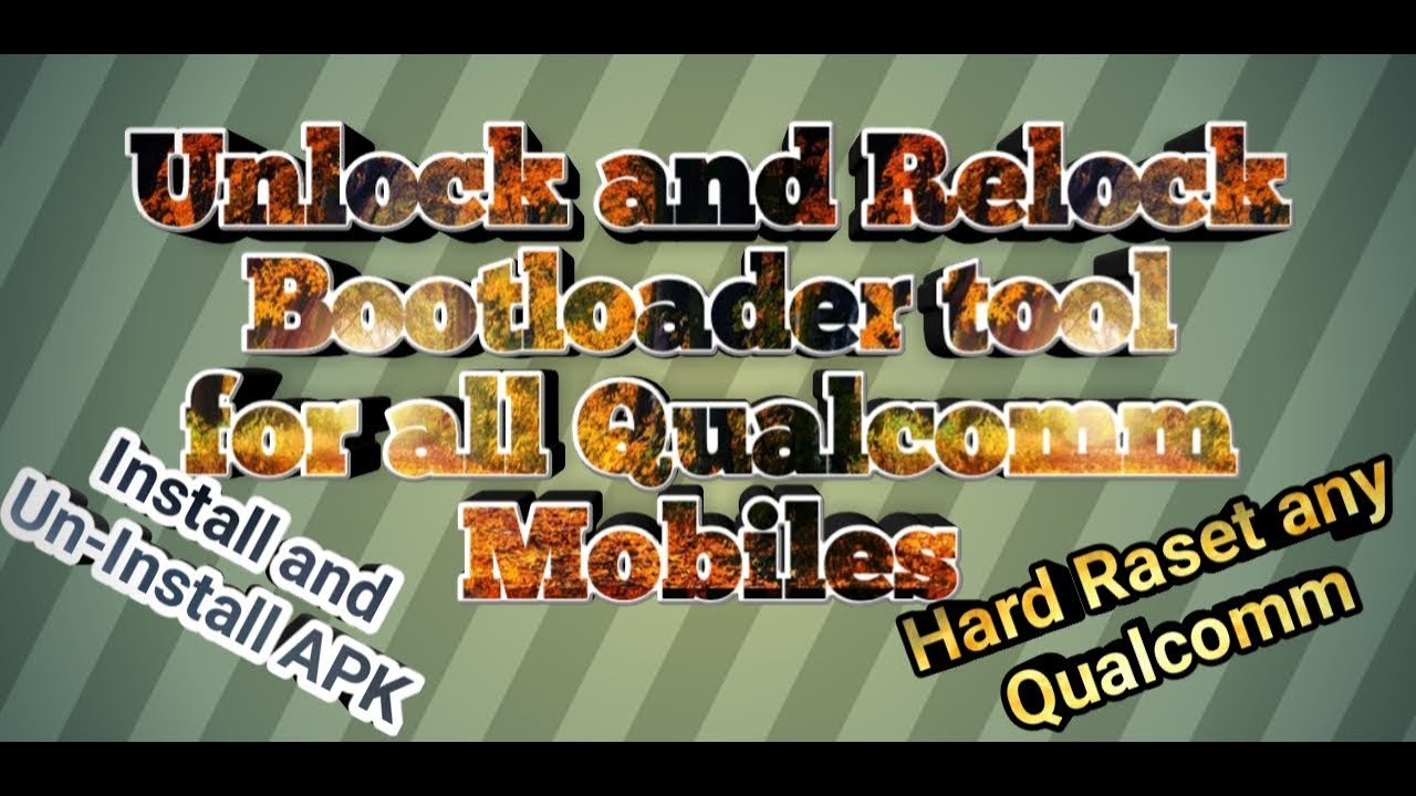 Qualcomm All in one tool to unlock and relock bootloader 100% Working and  free